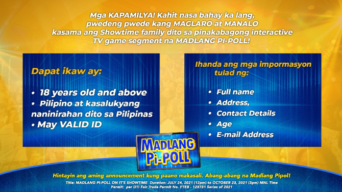 Viewers at home can win prizes in Its Showtime new interactive game Madlang Pi-Poll