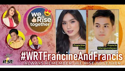 We Rise Together with Francine Diaz & Francis Magundayao